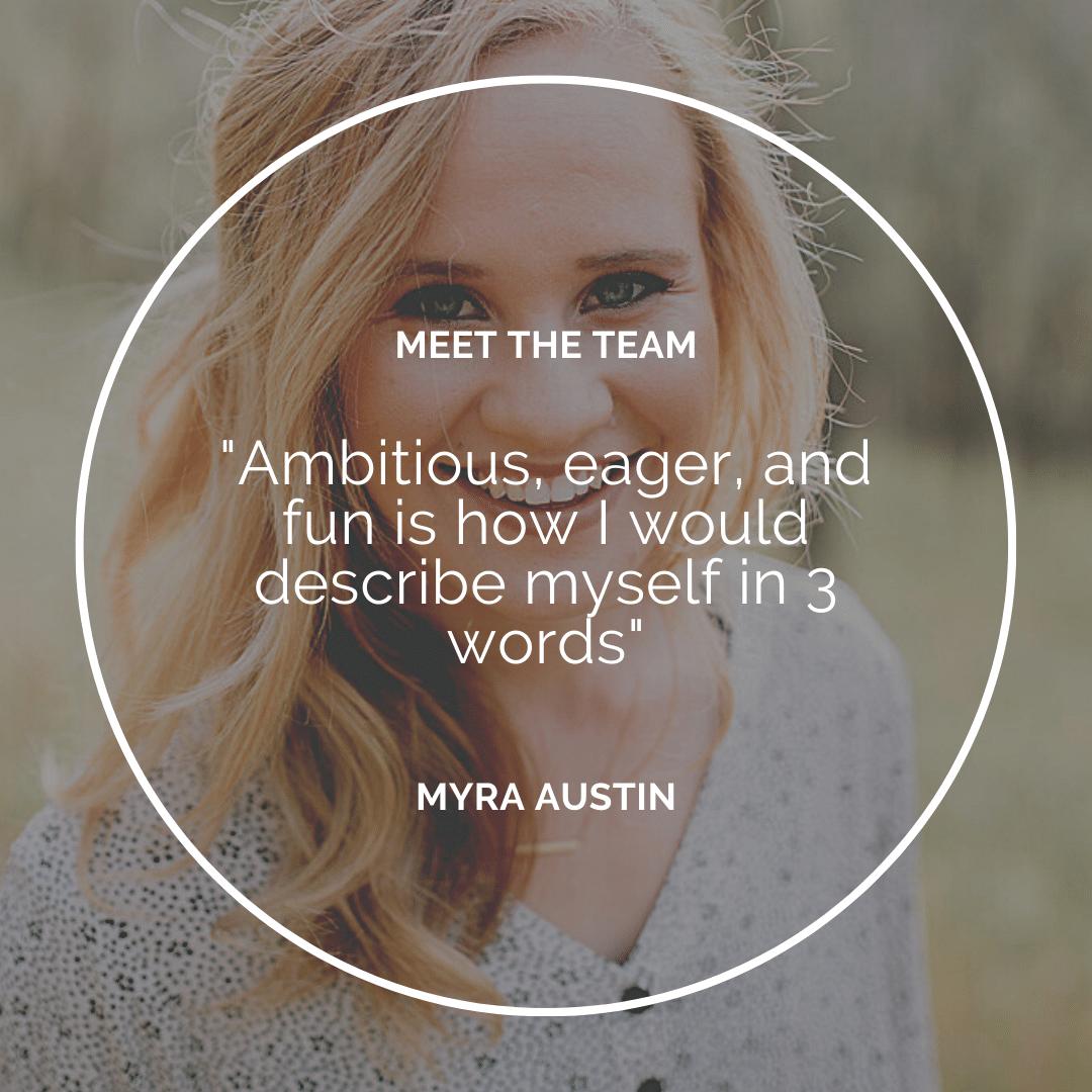Meet the Team – Myra Austin