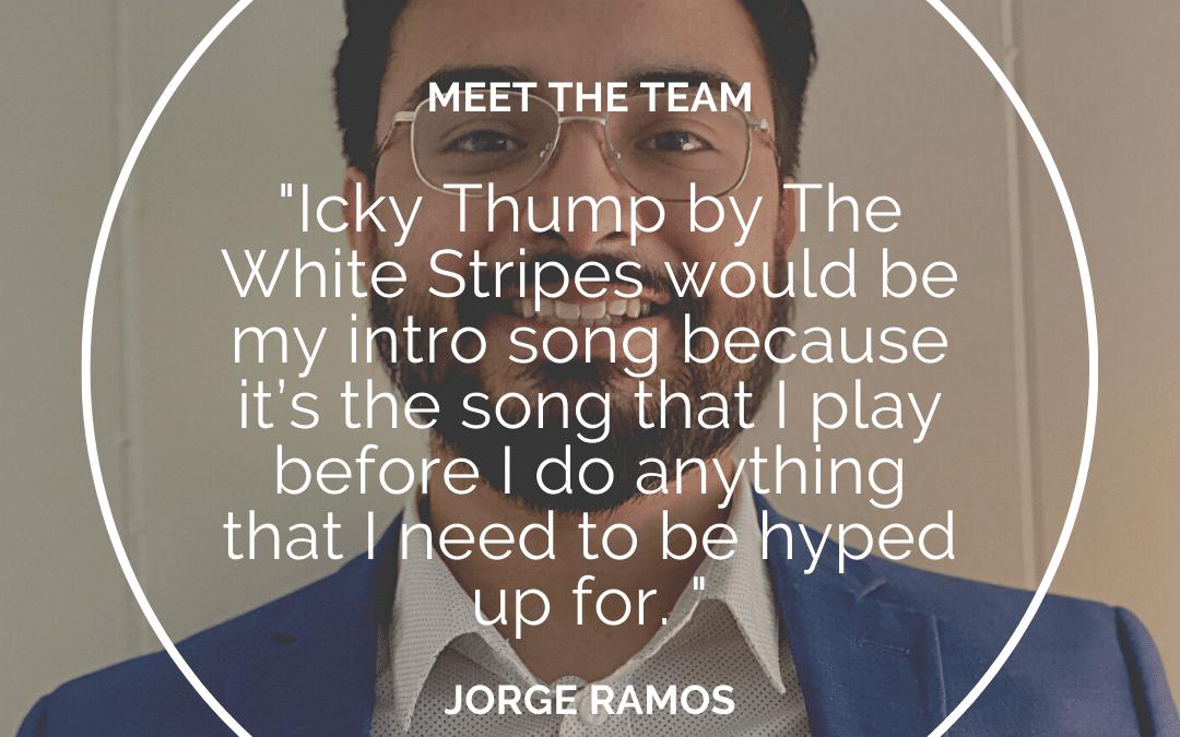 Meet the Team – Jorge Ramos